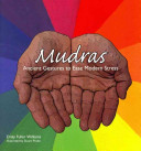 Mudras : hand gestures to help deal with the...