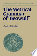 The Metrical Grammar Of Beowulf : shaped by the poetic language which the poet...
