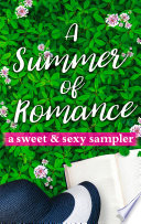 A Summer of Romance  A Sweet and Sexy Sampler