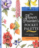 Flower Painter S Pocket Palette Book Two
