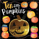 Ten Little Pumpkins : to story time. brush the cover...