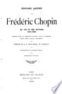 Fr  d  rie Chopin  sa vie et ses   uvres  1810 1849