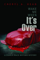 Wake Me When It's Over Book Cover