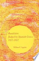 Baudelaire Judged by Spanish Critics  1857 1957