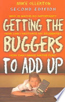 Getting The Buggers To Add Up 2nd Edition book