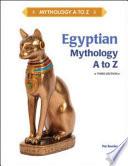 Egyptian Mythology  A to Z