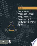 Environment Modeling Based Requirements Engineering for Software Intensive Systems