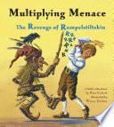 Multiplying Menace  The Revenge of Rumpelstiltskin