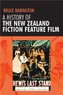 A History of the New Zealand Fiction Feature Film