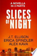 Slices of Night