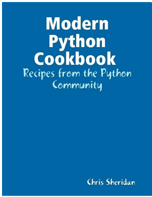 Modern Python Cookbook : Recipes from the Python Community