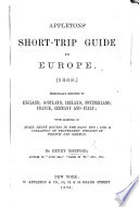Appletons  Short trip Guide to Europe   1868   Principally devoted to England  Scotland  Ireland  Switzerland  France  Germany and Italy  with glimpses of Spain      and a collection of Travellers  phrases in French and German