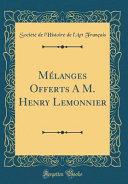 M  langes Offerts A M  Henry Lemonnier  Classic Reprint