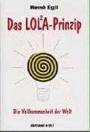 Das LOL2A Prinzip oder die Vollkommenheit der Welt