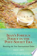 Iran s Foreign Policy in the Post Soviet Era