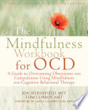 The Mindfulness Workbook for OCD