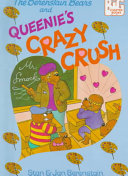 The Berenstain Bears and Queenie s crazy crush