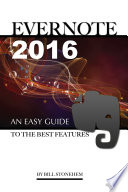 Evernote 2016  An Easy Guide to the Best Features