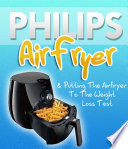 Philips AirFryer   Putting The Airfryer To The Weight Loss Test