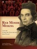 Reb Mosche Merzig und die jüdische Geschichte der Stadt