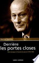 Derrière les portes closes - René Lévesque et l'exercice du pouvoir (1976-1985)