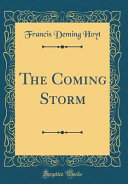 The Coming Storm  Classic Reprint