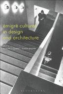 Émigré Cultures in Design and Architecture
