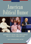 American Political Humor Masters Of Satire And Their Impact On U S Policy And Culture 2 Volumes