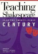 Teaching Shakespeare Into the Twenty first Century