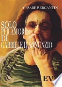 Solo per amore di Gabriele D Annunzio