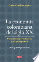 La econom  a Colombiana del siglo XX