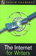 The Internet For Writers : to the internet for all kinds of...