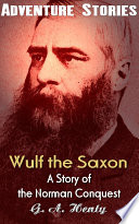 Wulf The Saxon A Story Of The Norman Conquest