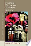 Feminism Encounters Traditional Judaism