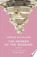an analysis of the book the member of the wedding by carson mccullers The novel that became an award-winning play and a major motion picture and that has charmed generations of readers, carson mccullers's classic the member of the wedding is now available in small- format trade paperback for the first time.