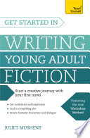 Get Started In Writing Young Adult Fiction book