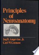 Principles of Neuroanatomy