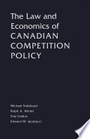 The Law And Economics Of Canadian Competition Policy