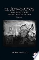 El Ltimo Adi S Pinturas Y Poes A Para Corazones Rotos Spanish Edition