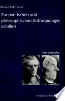 Zur poetischen und philosophischen Anthropologie Schillers