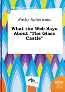 download ebook wacky aphorisms, what the web says about the glass castle pdf epub