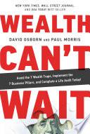 Ebook Wealth Can't Wait Epub David Osborn,Paul Morris Apps Read Mobile