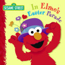 In Elmo s Easter Parade