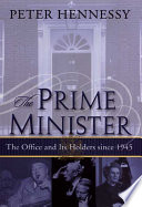 The Prime Minister  The Office and Its Holders Since 1945