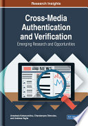 Cross Media Authentication and Verification  Emerging Research and Opportunities