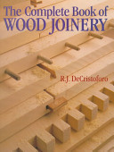 The Complete Book of Wood Joinery