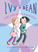 Ivy   Bean Take Care of the Babysitter