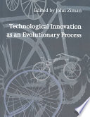 Technological Innovation As An Evolutionary Process