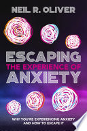 Escaping The Experience Of Anxiety