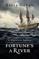 Fortune's A River : british columbia becomes british, and how oregon,...